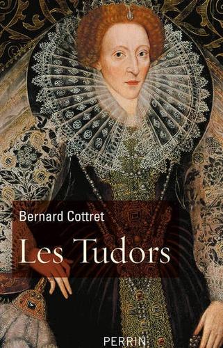 Les Tudors. La démesure et la gloire, 1485-1603
