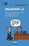 Bernard Coulaty - Engagement 4.0 - Pour une expérience durable au travail, avec et par les collaborateurs.
