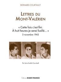 """Bernard Courtault et Jane Audoli-Courtault - Lettres du Mont-Valérien - """"... cette fois c'est fini, à 8 heures je serai fusillé..."""" 3 novembre 1943."""
