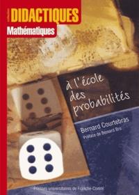 Bernard Courtebras - A l'école des probabilités.