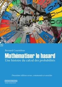Bernard Courtebras - Mathématiser le hasard.