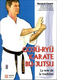 Gojû-Ryû karaté Bu-Jutsu - La voie de la tradition.pdf