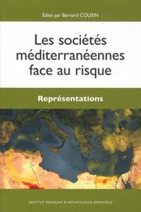 Bernard Cousin - Les sociétés méditerranéennes face au risque - Représentations.