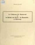 Bernard Coussée et Gérard-Jacques Lustremant - Le château de Montreul et le relais de poste la Hamaide à Chéreng.