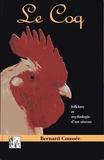 Bernard Coussée - Le coq - Folklore et mythologie d'un oiseau.