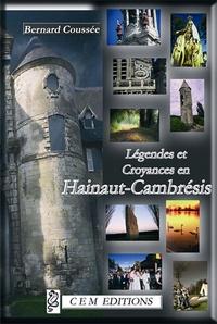 Légendes et croyances du Haut-Cambrésis - Bernard Coussée |