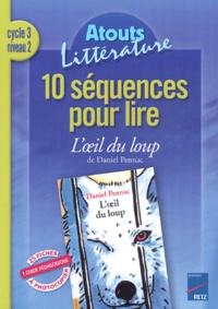 Lesmouchescestlouche.fr 10 séquences pour lire L'oeil du loup de Daniel Pennac Cycle 3 niveau 2 Image