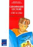 Bernard Couté et Stéphane Karabétian - Grammaire Lecture CM1-CM2 - Cahier d'exercices.