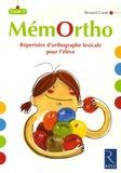 Bernard Couté - MémOrtho Cycle 3 - Répertoire d'orthographe lexicale.