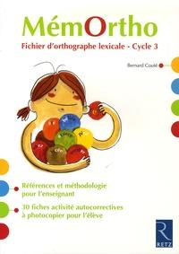 Bernard Couté - MémOrtho - Fichier d'orthographe lexicale-Cycle 3.