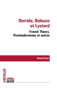 Bernard Cova - Derrida, Deleuze et Lyotard : French Theory, Postmodernisme et autres.