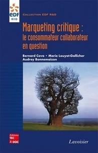 Bernard Cova et Marie Louyot-Gallicher - Marketing critique : le consommateur collaborateur en question.