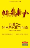 Bernard Cova et Olivier Badot - Néo-marketing - (Reloaded).