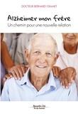 Bernard Cramet - Alzheimer mon frère - Un chemin pour une nouvelle relation.