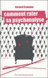 Bernard Cremniter - Comment rater sa psychanalyse.