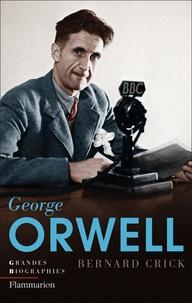Bernard Crick - George Orwell.
