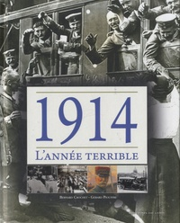 Bernard Crochet et Gérard Piouffre - 1914, l'année terrible.