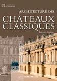 Bernard Crochet - Architecture des châteaux classiques.