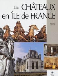 Bernard Crochet - Châteaux en Ile-de-France.