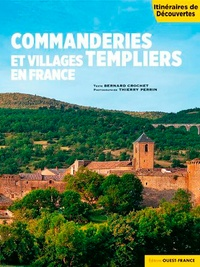 Bernard Crochet et Thierry Perrin - Commanderies et villages templiers en France.