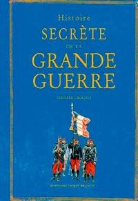 Bernard Crochet - Histoire secrète de la Grande Guerre.