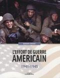 Bernard Crochet - L'effort de guerre américain - 1941-1945.