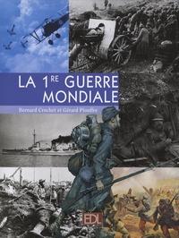 Bernard Crochet et Gérard Piouffre - La 1e Guerre mondiale.