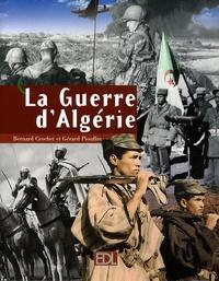 Bernard Crochet - La Guerre d'Algérie.
