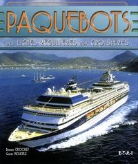 Bernard Crochet et Gérard Piouffre - Paquebots - Des lignes régulières aux croisières.