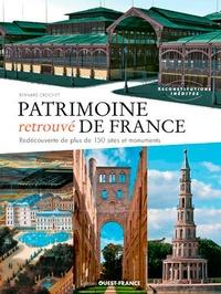 Bernard Crochet - Patrimoine retrouvé de France - Redécouverte de plus de 150 sites et monuments.