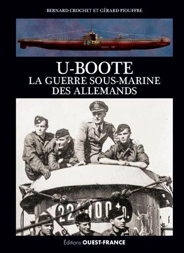 U-Boote. La guerre sous-marine des Allemands