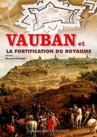 Bernard Crochet - Vauban et la fortification du royaume.