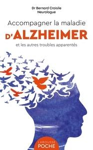 Bernard Croisile - Accompagner la maladie d'Alzheimer et les autres troubles apparentés.