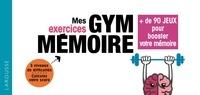 Bernard Croisile - Mes exercices gym mémoire - + de 90 jeux pour booster votre mémoire.