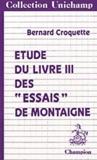 Bernard Croquette - Etude du livre III des Essais de Montaigne.