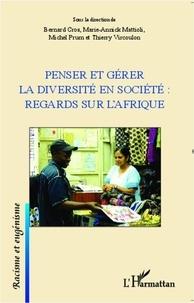 Bernard Cros et Marie-Annick Mattioli - Penser et gérer la diversité en société : regards sur l'Afrique.