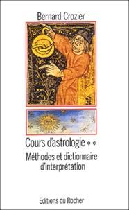 Bernard Crozier - Cours d'astrologie - Tome 2, Méthodes et dictionnaire d'interprétation.