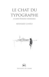 Bernard Cunéo - Le Chat du typographe et autres histoires vénitiennes.