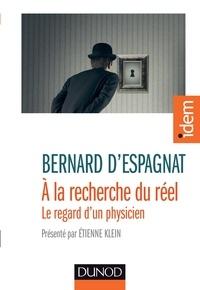 Bernard d' Espagnat - A la recherche du réel.