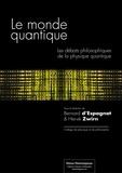 Bernard d'Espagnat et Hervé Zwirn - Le monde quantique - Les débats philosophiques de la physique quantique.