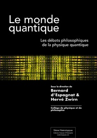 Bernard d' Espagnat et Hervé Zwirn - Le monde quantique - Les débats philosophiques de la physique quantique.