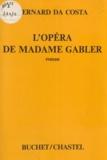 Bernard Da Costa - L'Opéra de madame Gabler - Chronique berlinoise.