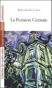 Bernard Da Costa - La pension Cerisaie.