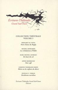 Bernard Da Costa et Michel Gendarme - Notre-Dame du Rugby ; Les tribulations d'Odile ; En haut du col ; Noir café ; Desiderata meridian.