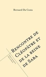 Bernard Da Costa - Rencontre de Cléopatre et de la reine de Saba.