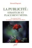 Bernard Dagenais - La publicité : stratégie et placement média - Ou comment choisir le mix-média le plus efficace.
