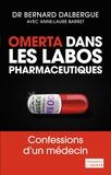 Bernard Dalbergue - Omerta dans les labos pharmaceutiques.