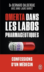 Bernard Dalbergue et Anne-Laure Barret - Omerta dans les labos pharmaceutiques.