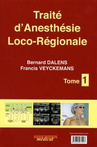 Bernard Dalens et Francis Veyckemans - Anesthésie locorégionale: de la naissance à l'âge adulte - Coffret en 2 volumes.