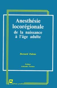 Bernard Dalens - Anesthésie locorégionale - De la naissance à l'âge adulte.
